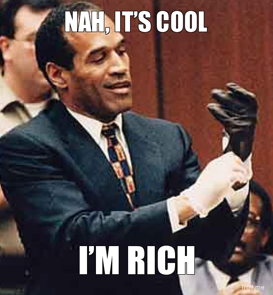 oj simpson is rich meme