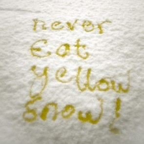 Don't eat yellow snow.
