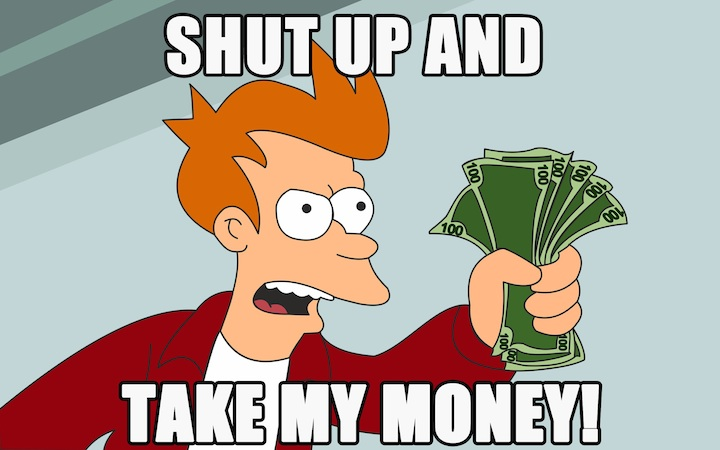 fry meme - shut up and take my money
