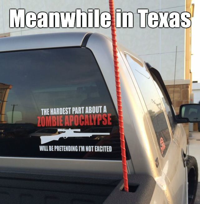 Zombies in Texas meme.
